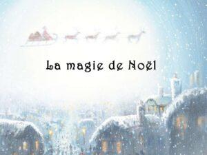 Read more about the article La magie de Noël…