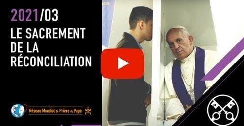 You are currently viewing La Vidéo du Pape – mars 2021 – Le sacrement de la réconciliation